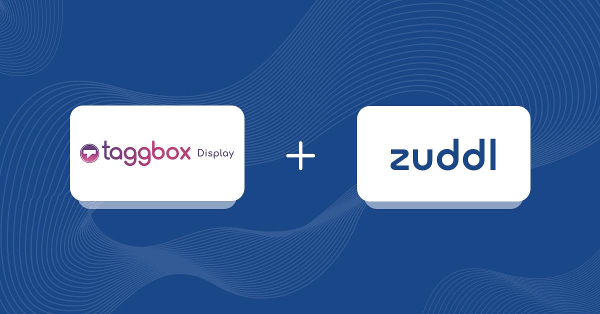 Taggbox Display & Zuddl Partnership